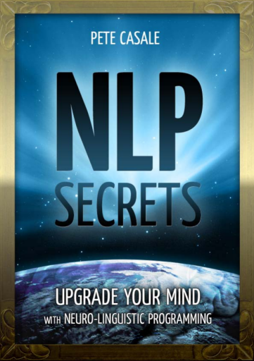 NLP SECRETS: Upgrade Your Mind