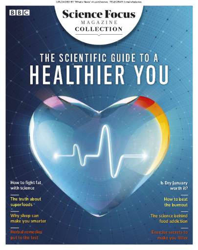 BBC Science Focus - The Scientific Guide To a Healthier You - 2019