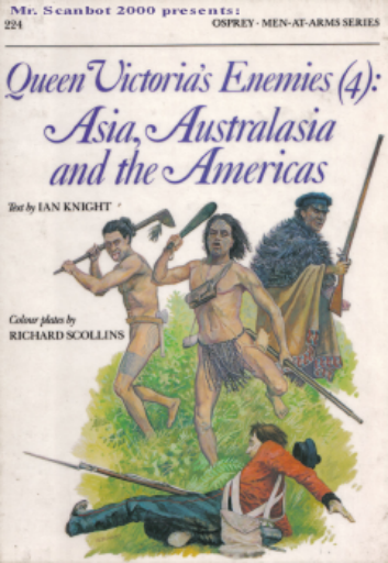 Queen Victoria\'s Enemies (4). Asia, Australasia and the Americas (Men-At-Arms 224)