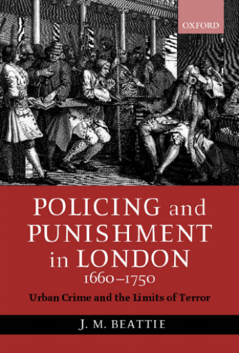 Policing and Punishment in London, 1660-1750 - J.M. Beattie