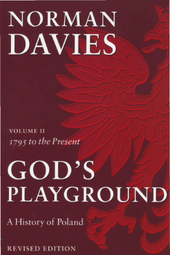God's Playground. A History of Poland, Vol. 2. 1795 to the Present