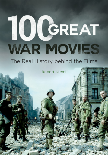 100 Great War Movies: The Real History Behind the Films