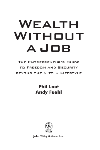 Wealth Without a Job: The Entrepreneur's Guide to Freedom and Security Beyond the 9 to 5 Lifestyle