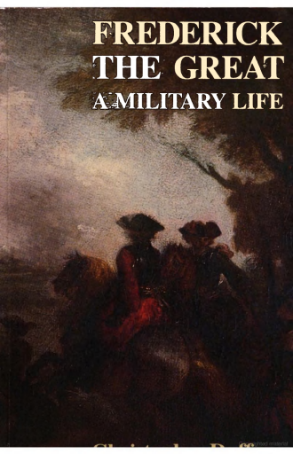 Frederick the Great. A Military Life