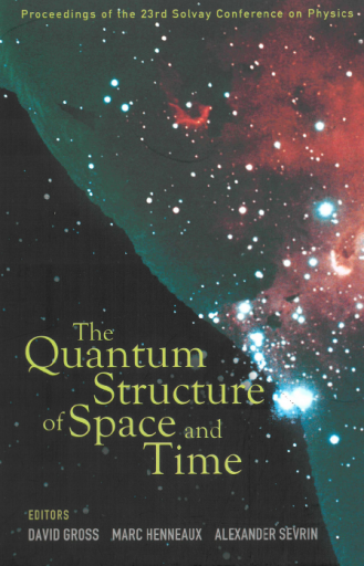 The Quantum Structure of Space and Time (293 pages)