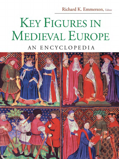 Key Figures in Medieval Europe. An Encyclopedia