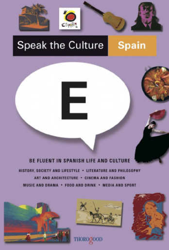 Speak the Culture: Spain: Be Fluent in Spanish Life and Culture