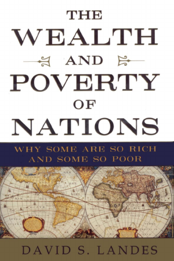 The Wealth and Poverty of Nations: Why Some Are So Rich and Some So Poor (W W Norton & Company; 1998)