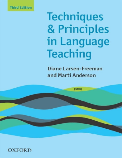 Techniques and Principles in Language Teaching 3rd edition (Teaching Techniques in English as a Second Language)