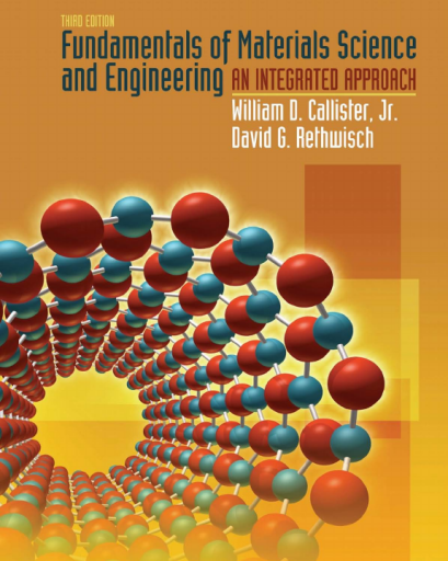 Fundamentals of Materials Science and Engineering: An Integrated Approach, 3e