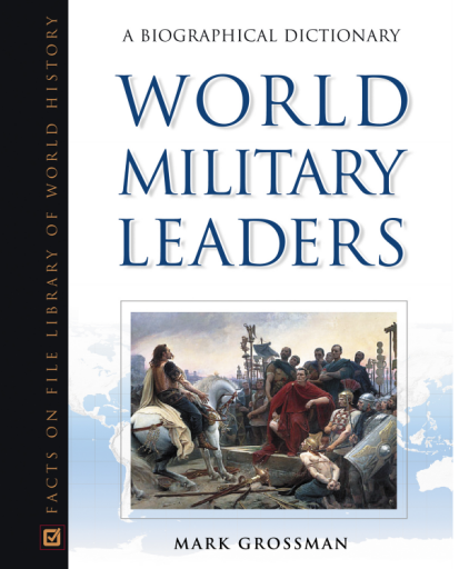 World Military Leaders: A Biographical Dictionary