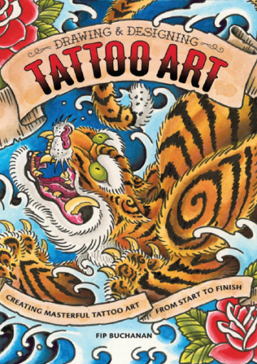The Drawing  Designing Tattoo Art Creating Masterful Tattoo Art from Start to Finish by Fip Buchanan, Marc Balanky