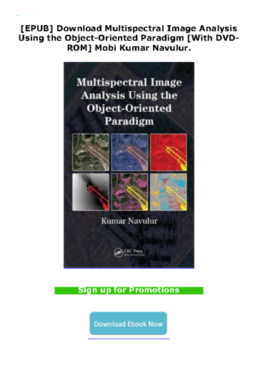 [EPUB] Download Multispectral Image Analysis Using the Object-Oriented Paradigm [With DVD-ROM] Mobi Kumar Navulur.