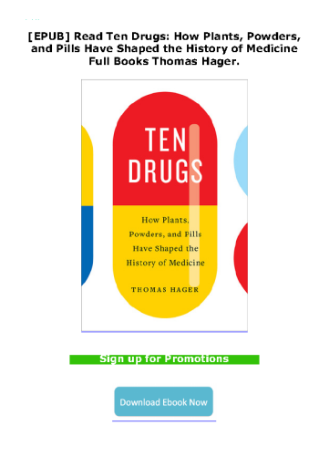 [EPUB] Read Ten Drugs: How Plants, Powders, and Pills Have Shaped the History of Medicine Full Books Thomas Hager.