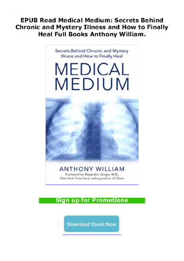 EPUB Read Medical Medium: Secrets Behind Chronic and Mystery Illness and How to Finally Heal Full Books Anthony William.