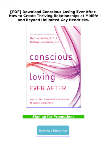 [PDF] Download Conscious Loving Ever After: How to Create Thriving Relationships at Midlife and Beyond Unlimited Gay Hendricks.