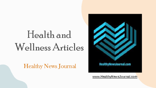 Health and Wellness Articles -  Healthy News Journal
