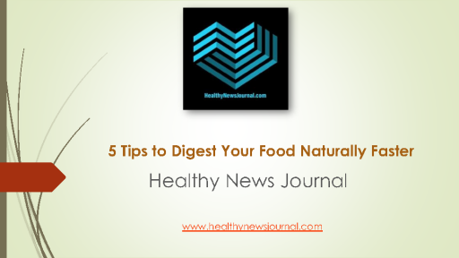 5 Tips to Digest Your Food Naturally Faster - Healthy News Journal