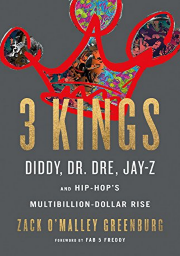 DOWNLOAD 3 Kings Diddy Dr Dre Jay Z and Hip Hop s Multibillion Dollar Rise